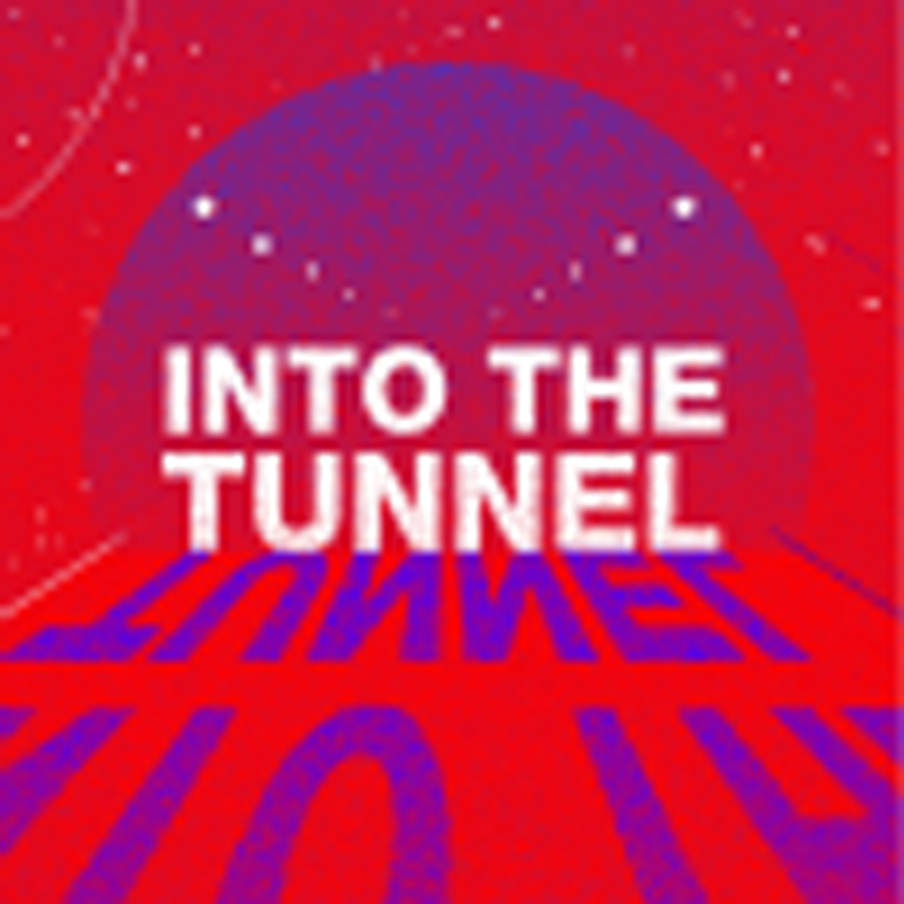 4 – Into the Tunnel